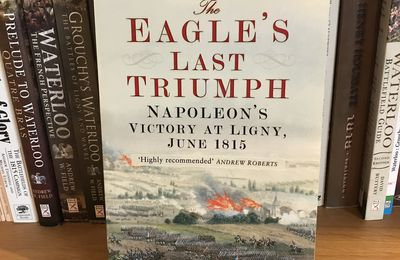 The Eagle's Last Triumph: Napoleon's Victory at Ligny, June 1815, d'Andrew Uffindell
