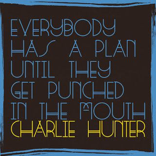 Charlie Hunter - Everybody has a plan until they...