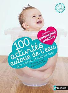 100 activités autour de l'eau pour une parentalité positive