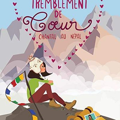 Tremblement de coeur : Chantal au Népal - @SophieRouzier