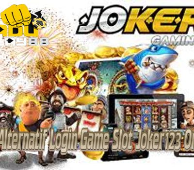 Link Alternatif Login Game Slot Joker123 Online