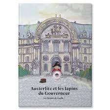 Austerlitz et les lapins du Gouverneur : les épopées de Castille !, Frédérique d'Avout Lallemand, Hélène Boiteau Rabaud, éditions Kiro, 2020