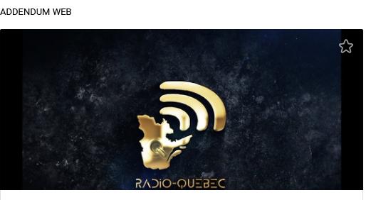 RADIO-QUEBEC -ADDENDUM: il est temps.