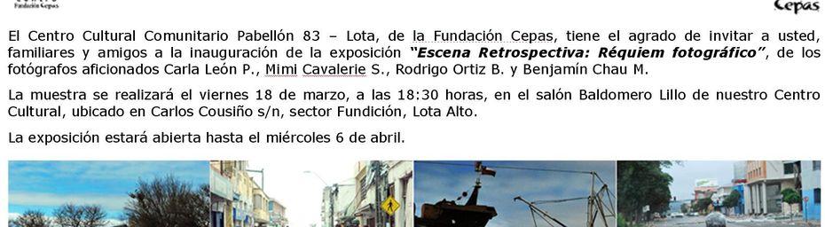 "Chile - Lota -Invitacion Exposicion ""Escena Retrospectiva: Requiem fotografico"" - 18 de marzo hasta 6 de abril. Chili : exposition photographique à Lota au Pabellon 83 de la Fundacion Cepas."