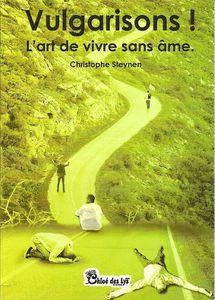 """Christine Brunet a lu """"Vulgarisons ! L'art de vivre sans âme"""" de Christophe Steynen"""