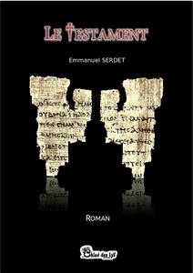 """Emmanuel Serdet nous présente son roman """"Le testament"""""""