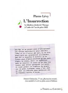 """L'Insurrection :le fabuleux destin de l'Europe en l'An de grâce 2022"", un roman politique et pamphlet incisif de Pierre LEVY."