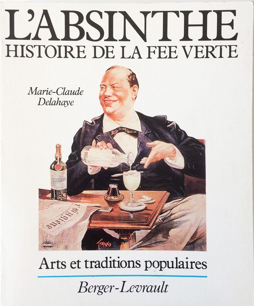 L'Absinthe, histoire de la fée verte, édition Berger-Levrault, 1983.