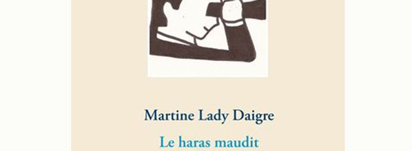Le haras maudit - Martine Lady Daigre