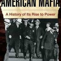 American Mafia - A History of Its Rise to Power