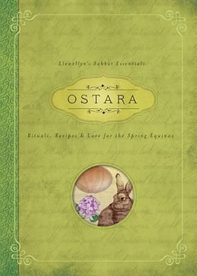 Read Ostara: Rituals, Recipes & Lore for the Spring Equinox by Kerri Connor Book Online or Download PDF