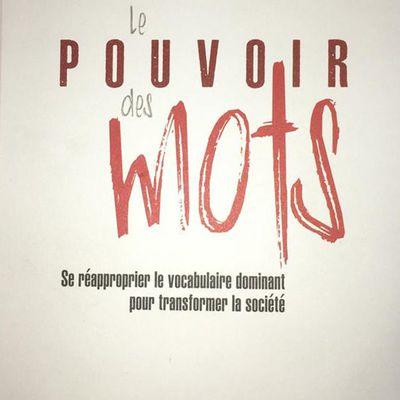 « Le pouvoir des mots. Se réapproprier le vocabulaire dominant pour transformer la société », ouvrage collectif