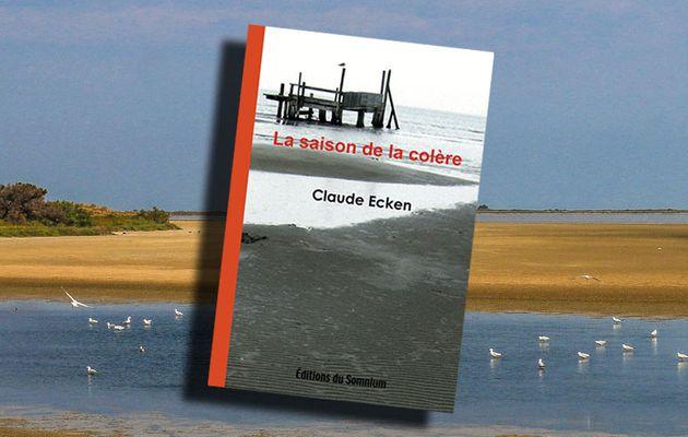 📚 CLAUDE ECKEN - LA SAISON DE LA COLÈRE (2008)