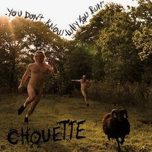 """Chouette - """"you don't know why you run"""" (2016)"""