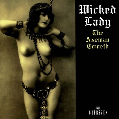 The Wicked Lady - The Axeman Cometh (1968/1972)