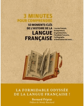 L'histoire de la langue française, Bernard Fripiat