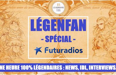 LÉGENFAN : Ce dimanche, un numéro très spécial sur Futuradios !