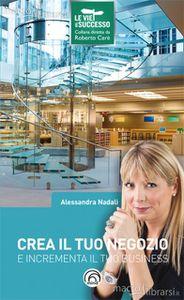 Alessandra Nadali: Crea il tuo Negozio