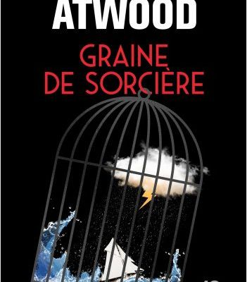 *GRAINE DE SORCIÈRE* Margaret Atwood* Éditions 10/18 distribué par Interforum Canada*
