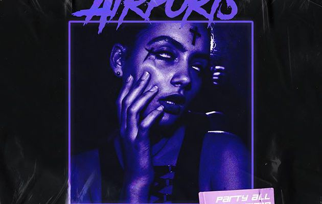 💿 AIRPORTS - PARTY ALL THE TIME
