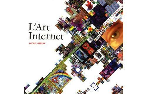 L'art internet de Rachel Greene. Thames & Hudson. 2005