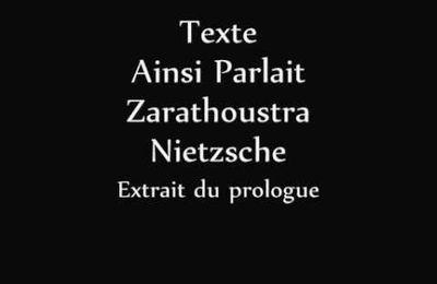 lecture : Ainsi parlait Zarathoustra (extrait du prologue)
