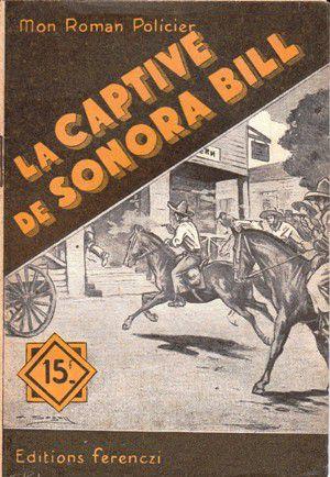Maurice de MOULINS : La captive de Sonora Bill.