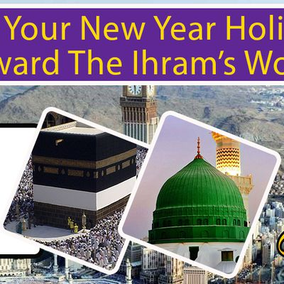 plan your new year holidays toward the ihram's world