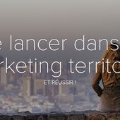 Se lancer dans le marketing territorial