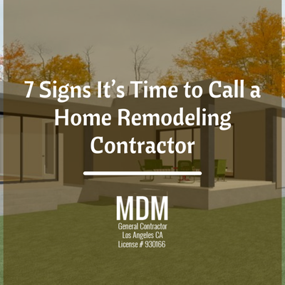 7 Signs It's Time to Call a Home Remodeling Contractor