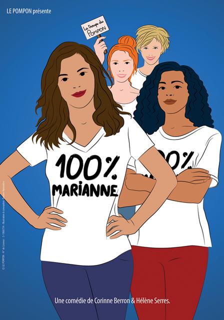 """Première de """"100% MARIANNE"""" de Corinne BERRON & Hélène SERRES"""