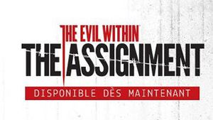 The Evil Within : The Assignment disponible !