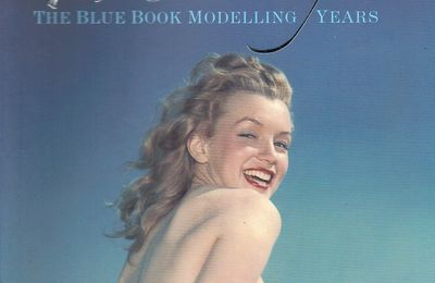 Before Marilyn, the Blue Book Modelling Years by Astrid Franse & Michelle Morgan