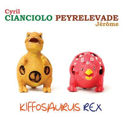 CD KIFFOSAURUS REX - Duo Cianciolo / Peyrelevade