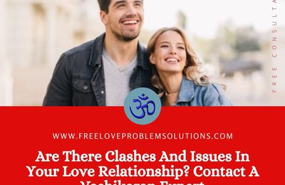 Are There Clashes And Issues In Your Love Relationship? Contact A Vashikaran Expert