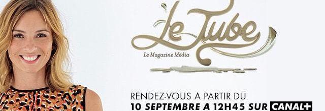 Au sommaire du Tube, ce samedi à 12h45 sur Canal + : Pujadas, Présidentielle, Europe 1, Séries