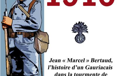 """Classe 2016 – Jean ""Marcel"" Bertaud, l'histoire d'un Gauriacais dans la tourmente de la Grande Guerre"" de Sam O'Nac"