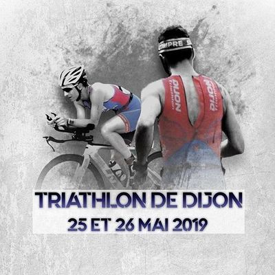 TRIATHLON DE DIJON 25 et 26 MAI 2019