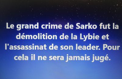 02-03-21- LE PLUS GRAND CRIME  DE SARKO : L'ASSASSINAT D'UN PAYS ET DE SON PRESIDENT.