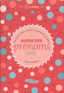 Guide des prénoms 2015. Editions Solar
