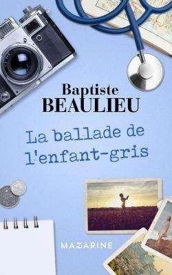 """""""La Ballade de l'enfant gris"""", Baptiste Beaulieu"""