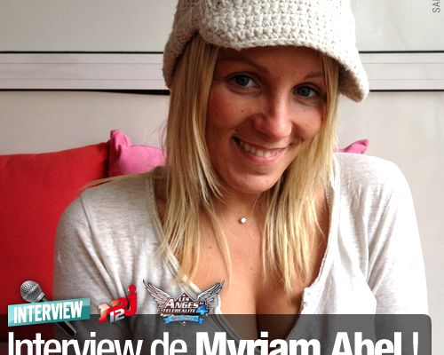 EXCLUSIF / Interview de Myriam Abel !