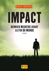 Impact : dernier tome de la trilogie apocalyptique