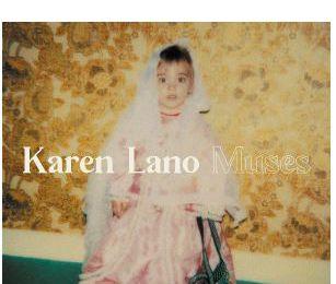 💿 KAREN LANO • MUSES