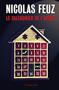 LE CALENDRIER DE L'APRES de Nicolas Feuz