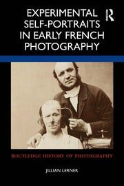 Experimental Self-Portraits in Early French Photography