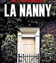 "Un thriller haletant : ""La Nanny"" de Gilly Macmillan..."