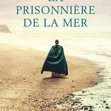 La prisonnière de la mer de Elisa Sebbel
