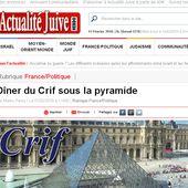 Symbolisme judéo-maçonnique : Le 33e dîner du Crif sous la pyramide du Louvre le 7 mars prochain - MOINS de BIENS PLUS de LIENS