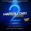 Spectacle MARSEILLONS 2 ! à MARSEILLE @ Théâtre de l'Odeon - dès le 09 Décembre 2016